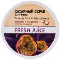 """Сахарный скраб для тела """"Маракуйя и макадамия"""" Fresh Juice Passion Fruit & Macadamia 225мл"""